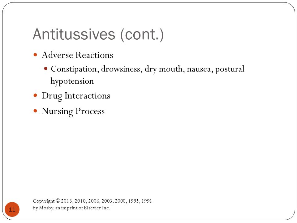 Antitussives (cont.) Adverse Reactions Drug Interactions