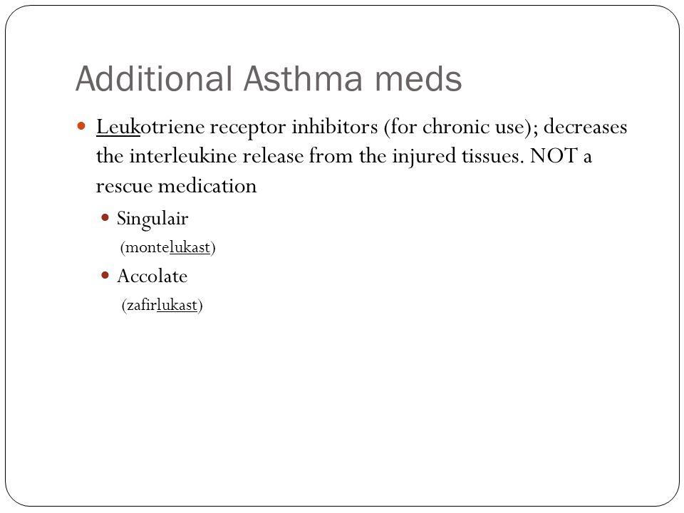 Additional Asthma meds