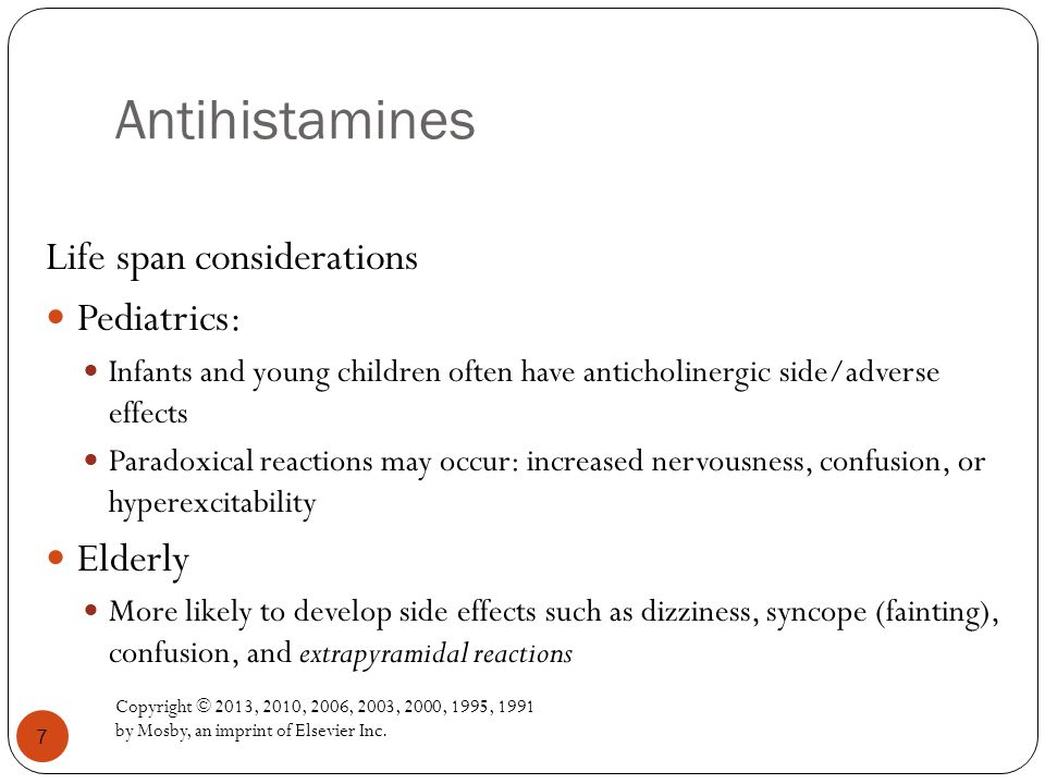 Antihistamines Life span considerations Pediatrics: Elderly