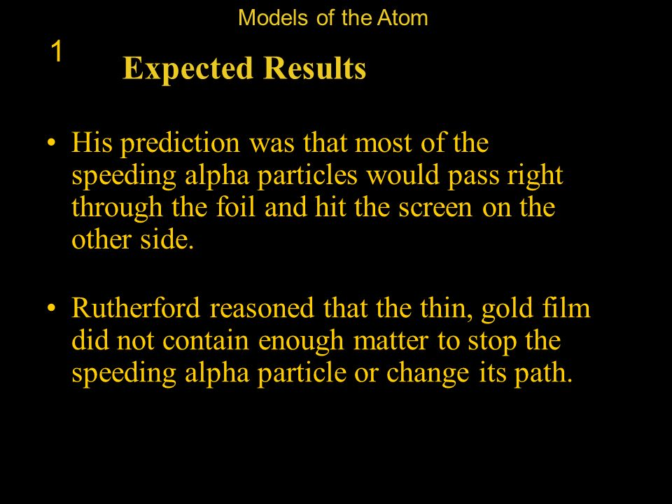 Models of the Atom 1. Expected Results.
