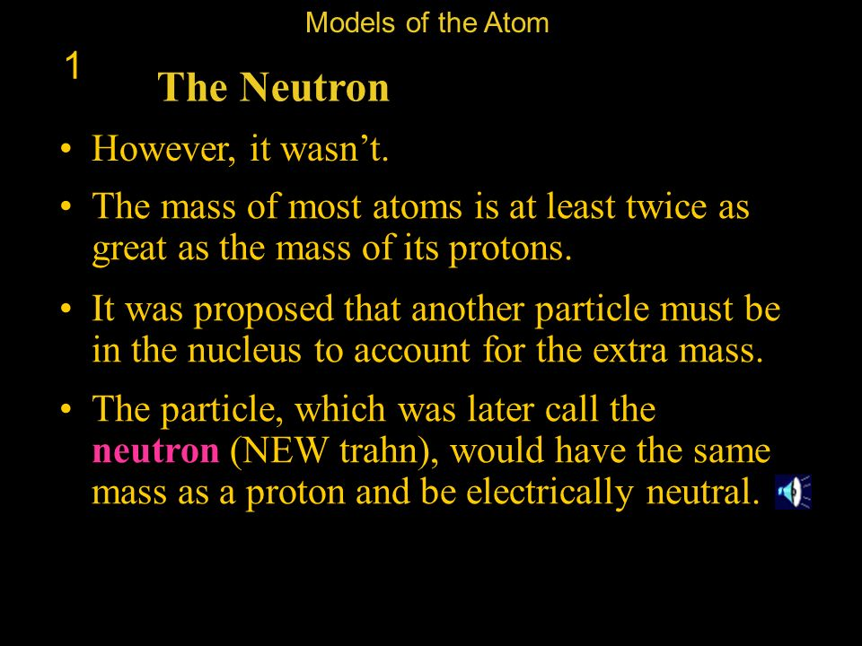 The Neutron 1 However, it wasn't.