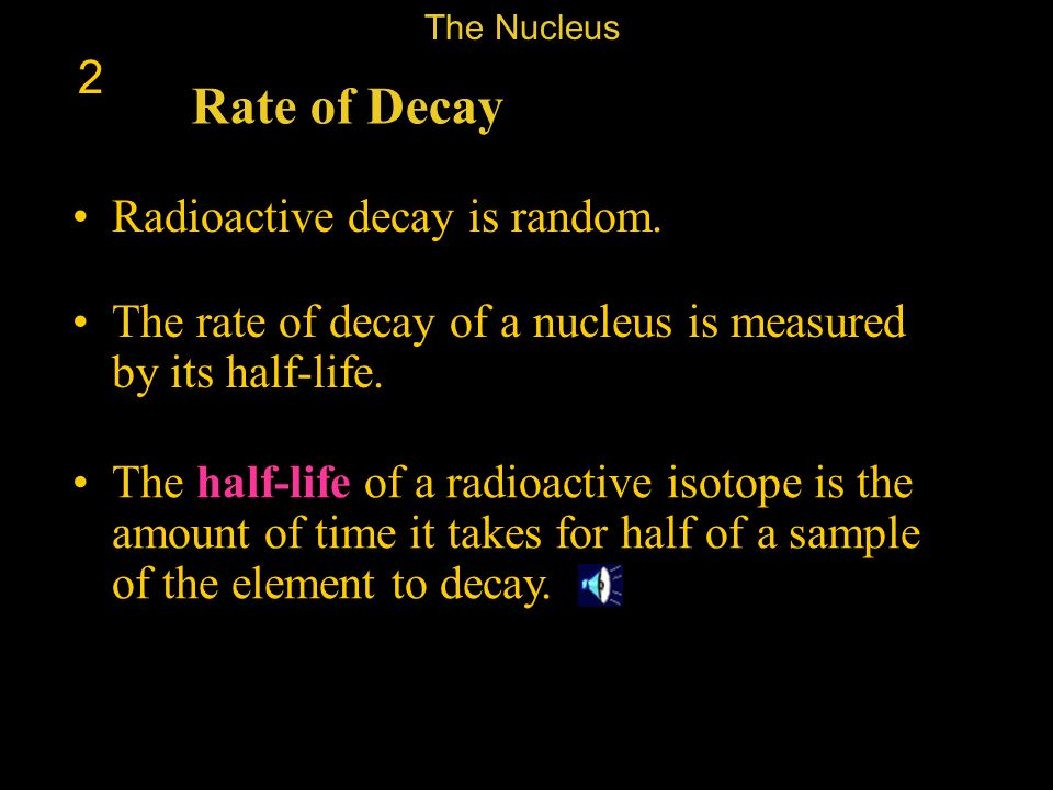Rate of Decay 2 Radioactive decay is random.