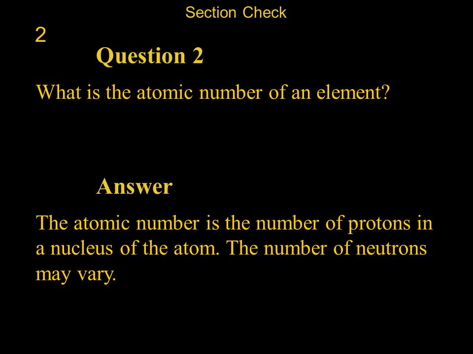 Question 2 Answer 2 What is the atomic number of an element