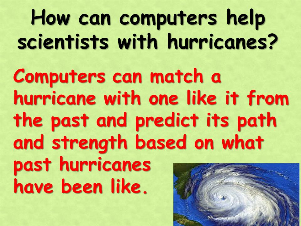 How can computers help scientists with hurricanes
