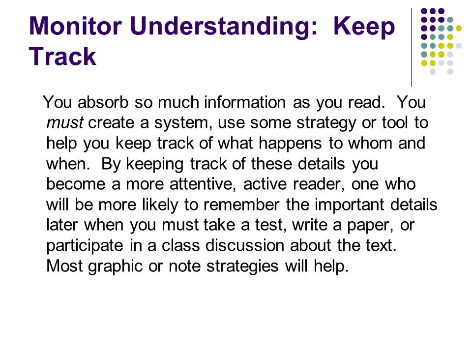 Monitor Understanding: Keep Track