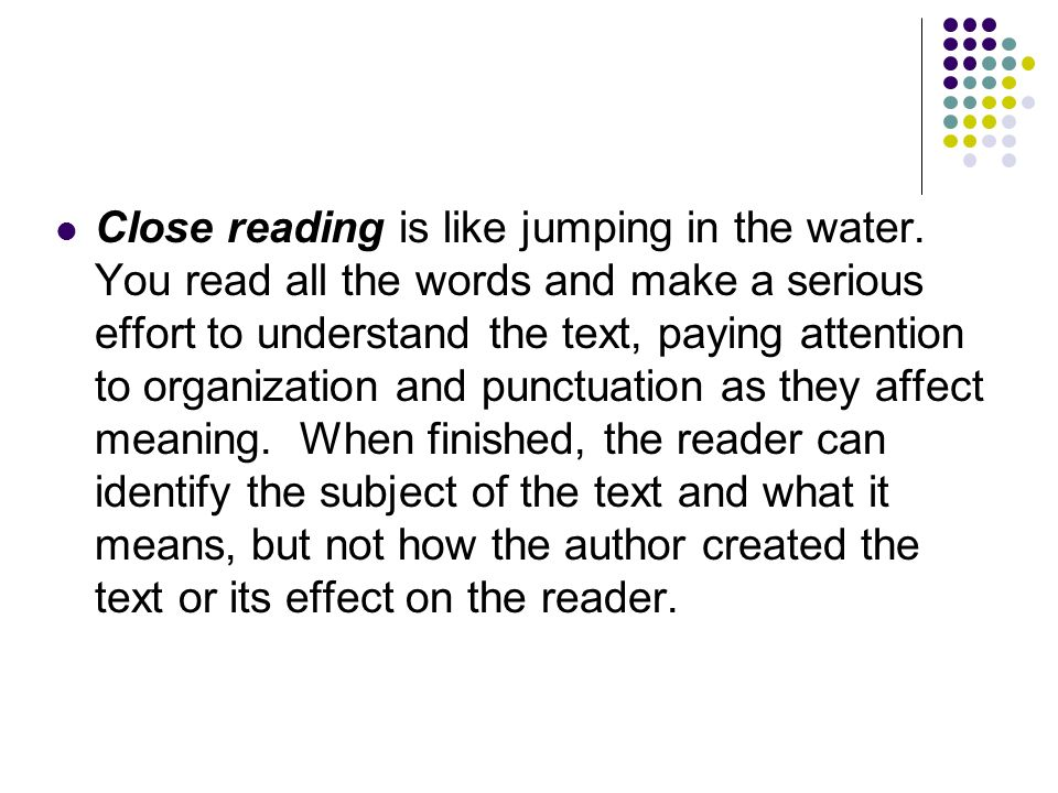 Close reading is like jumping in the water
