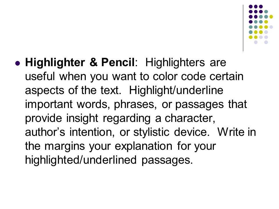 Highlighter & Pencil: Highlighters are useful when you want to color code certain aspects of the text.