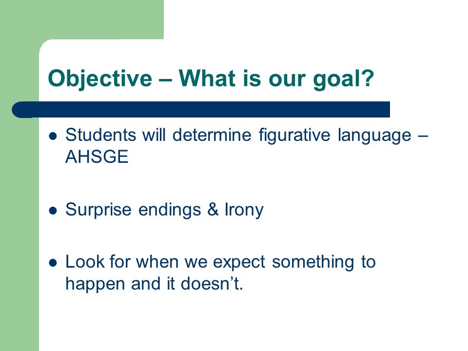Objective – What is our goal