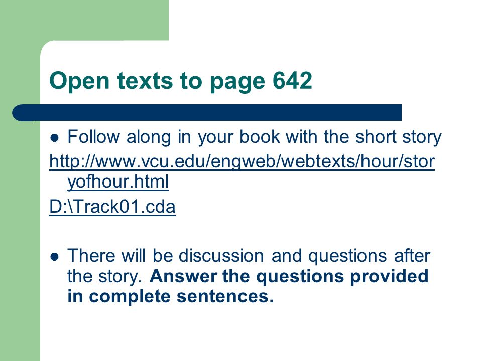 Open texts to page 642 Follow along in your book with the short story