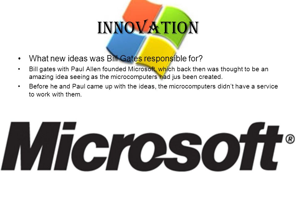 Innovation What new ideas was Bill Gates responsible for