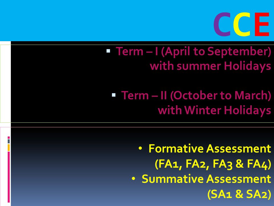 CCE Term – I (April to September) with summer Holidays