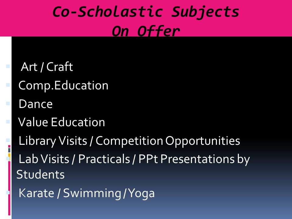 Co-Scholastic Subjects On Offer