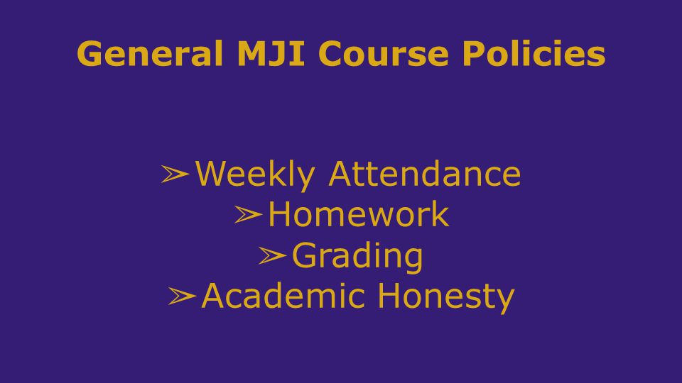 General MJI Course Policies