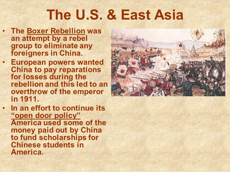 The U.S. & East Asia The Boxer Rebellion was an attempt by a rebel group to eliminate any foreigners in China.