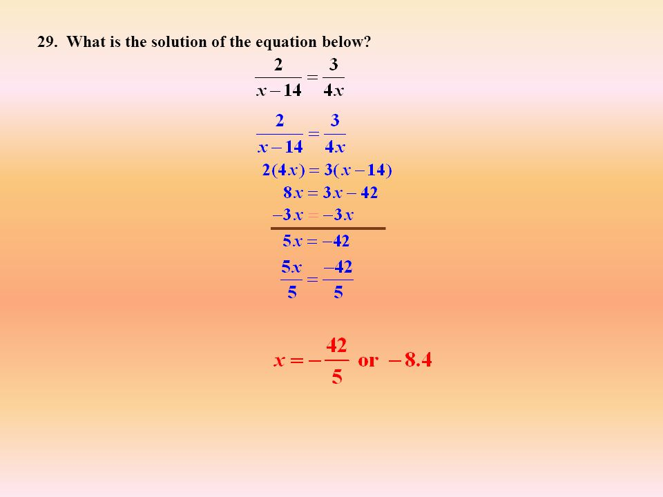 29. What is the solution of the equation below