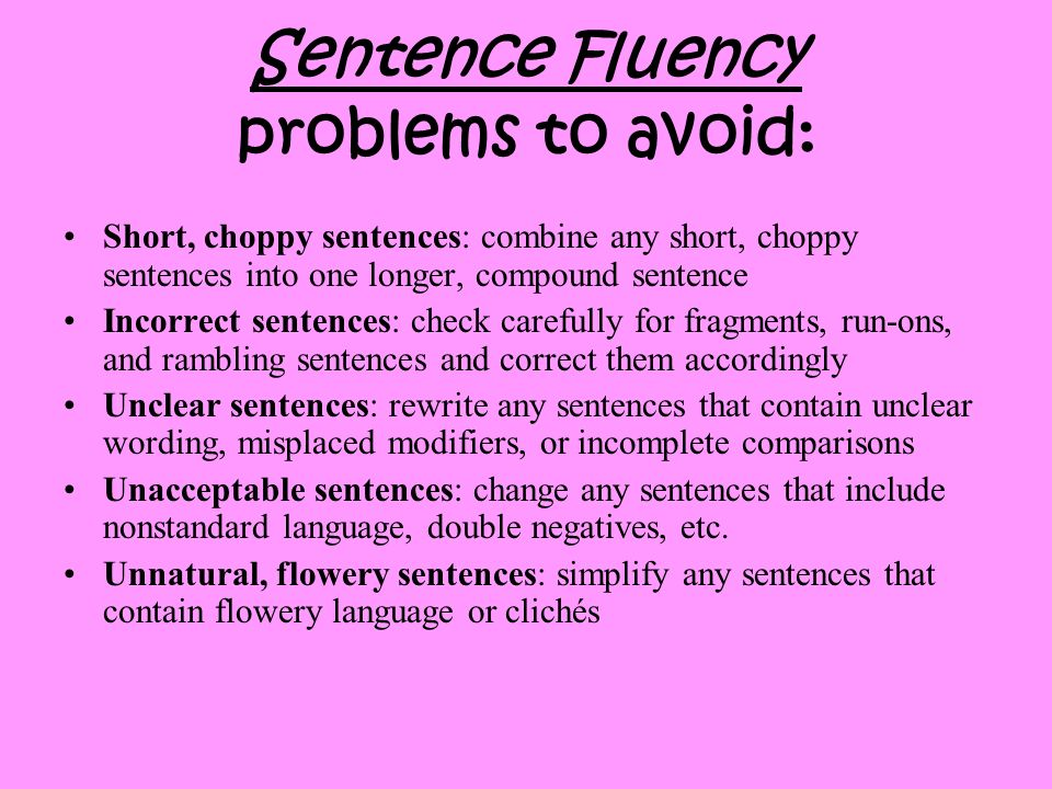 Sentence Fluency problems to avoid: