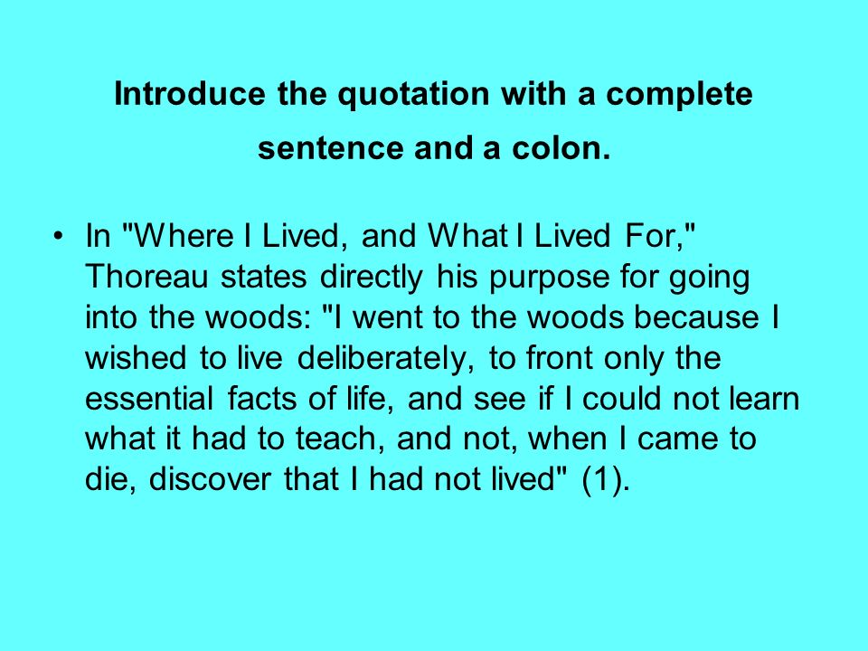 Introduce the quotation with a complete sentence and a colon.