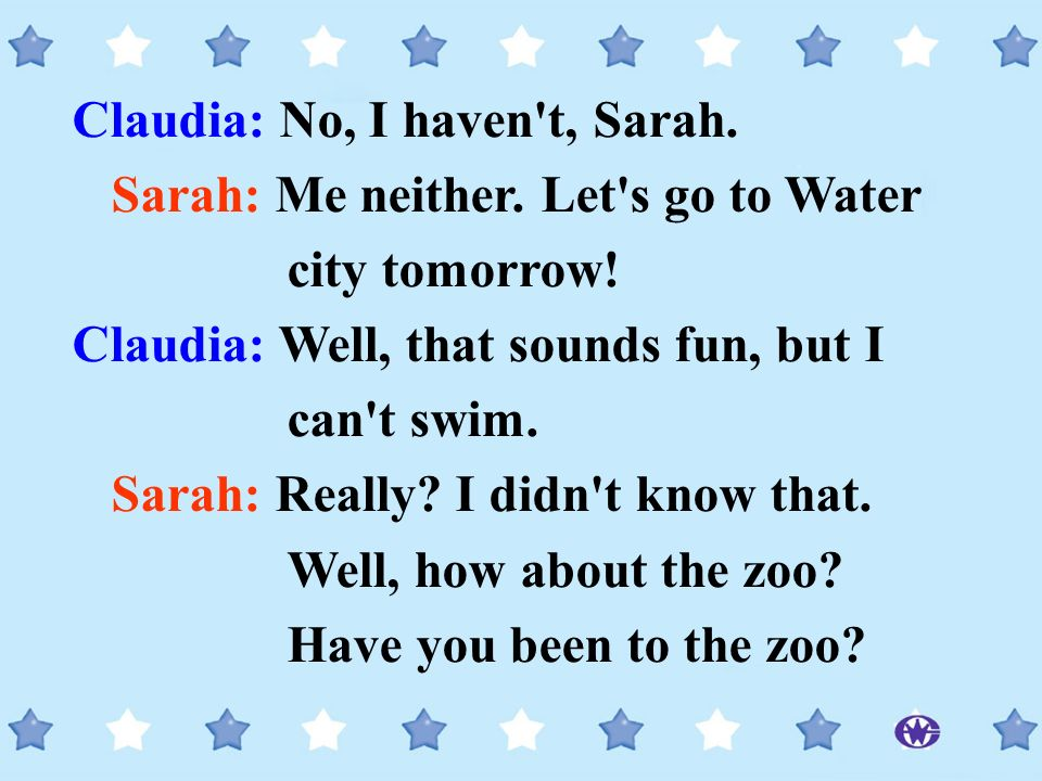 Claudia: No, I haven t, Sarah.