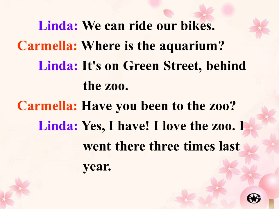 Linda: We can ride our bikes.
