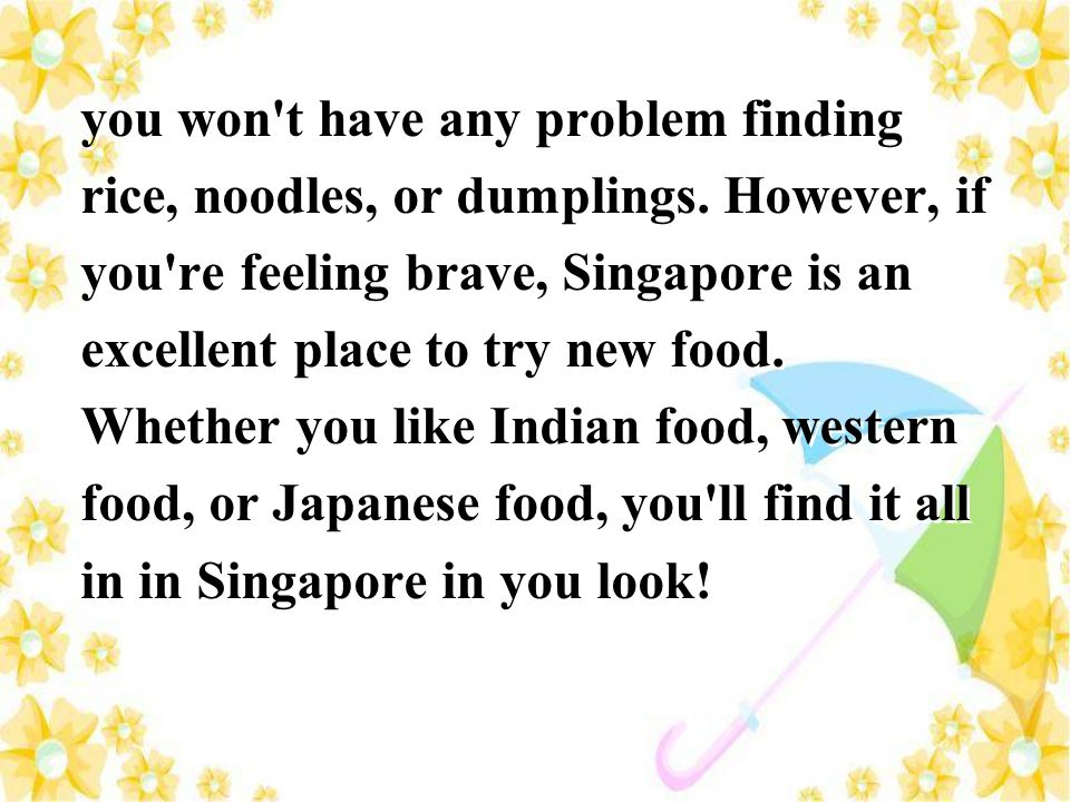 you won t have any problem finding rice, noodles, or dumplings
