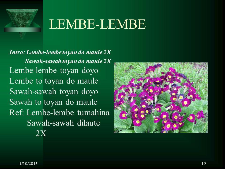 LEMBE-LEMBE Lembe-lembe toyan doyo Lembe to toyan do maule