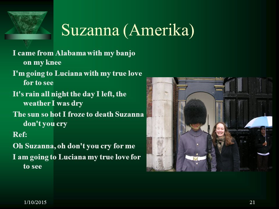 Suzanna (Amerika) I came from Alabama with my banjo on my knee