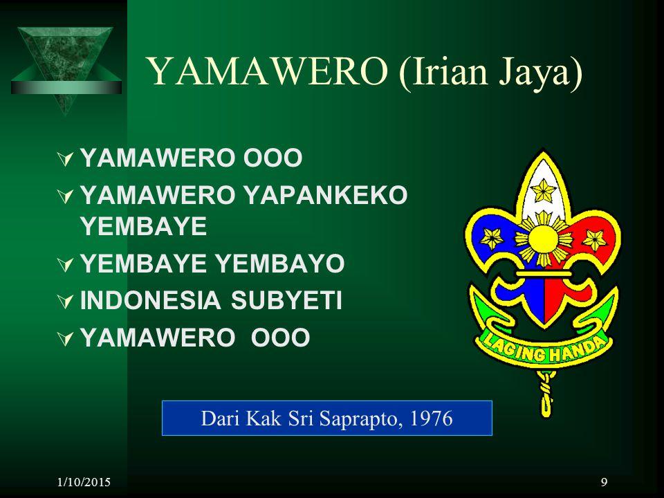 YAMAWERO (Irian Jaya) YAMAWERO OOO YAMAWERO YAPANKEKO YEMBAYE