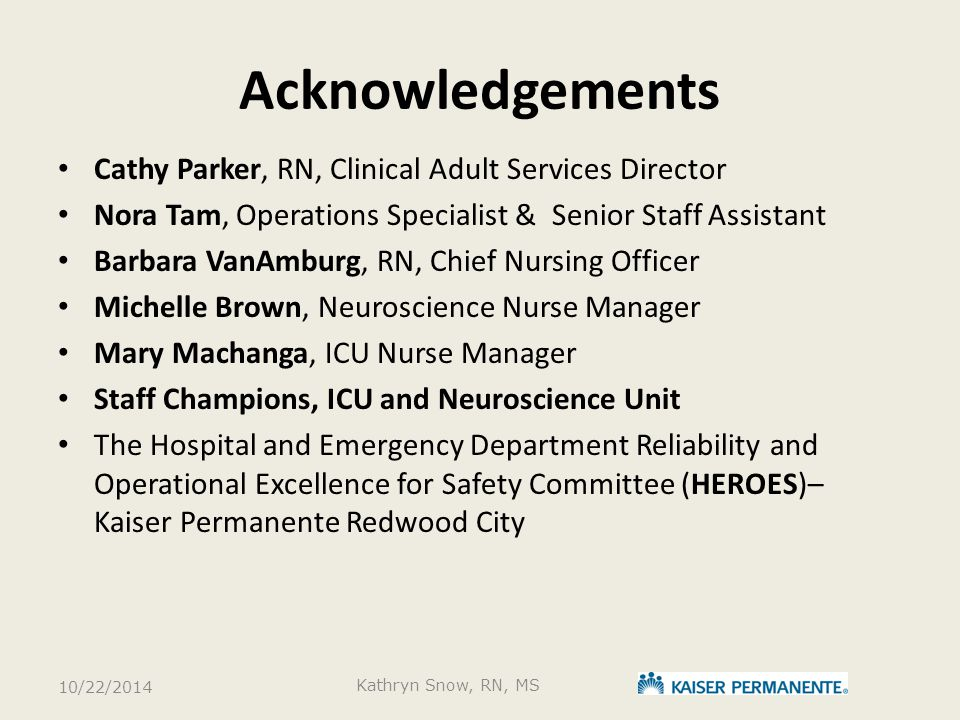 Acknowledgements Cathy Parker, RN, Clinical Adult Services Director