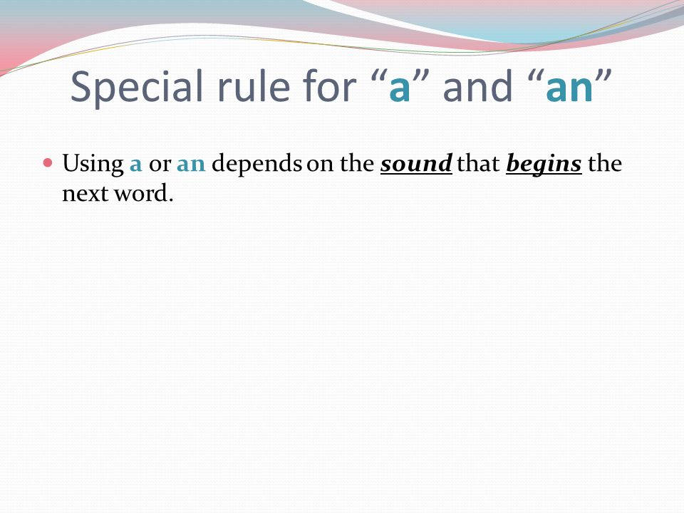 Special rule for a and an