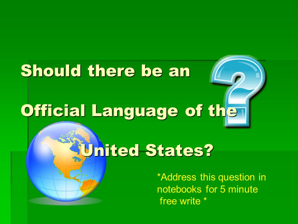 Should there be an Official Language of the United States