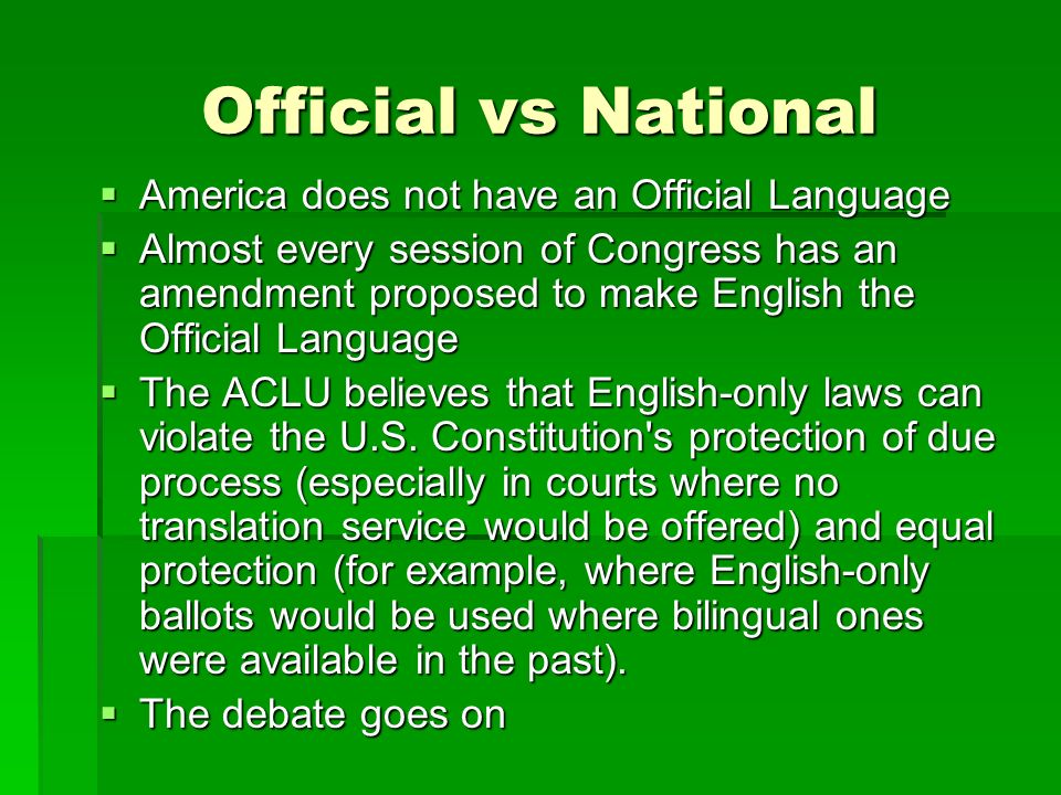 Official vs National America does not have an Official Language