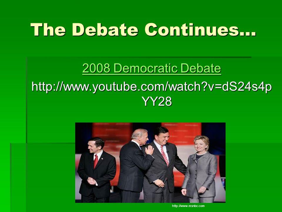 The Debate Continues… 2008 Democratic Debate