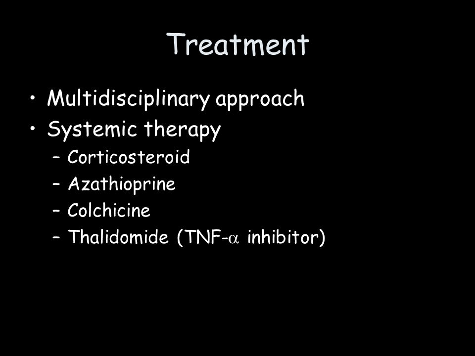 Treatment Multidisciplinary approach Systemic therapy Corticosteroid