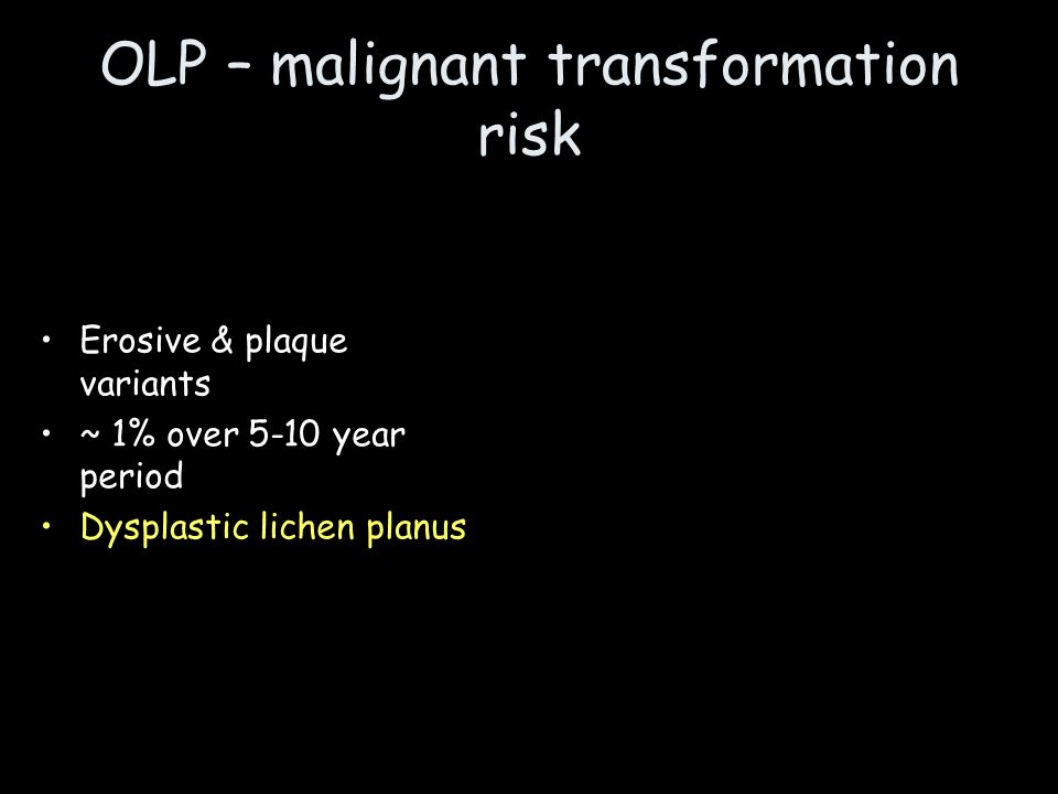 OLP – malignant transformation risk