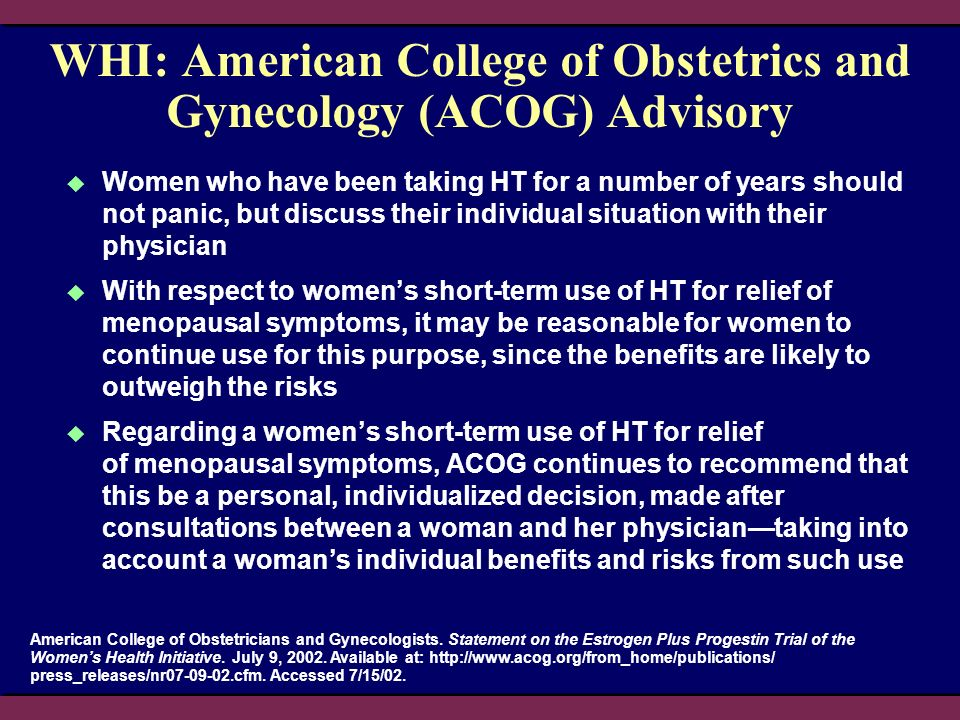 WHI: American College of Obstetrics and Gynecology (ACOG) Advisory