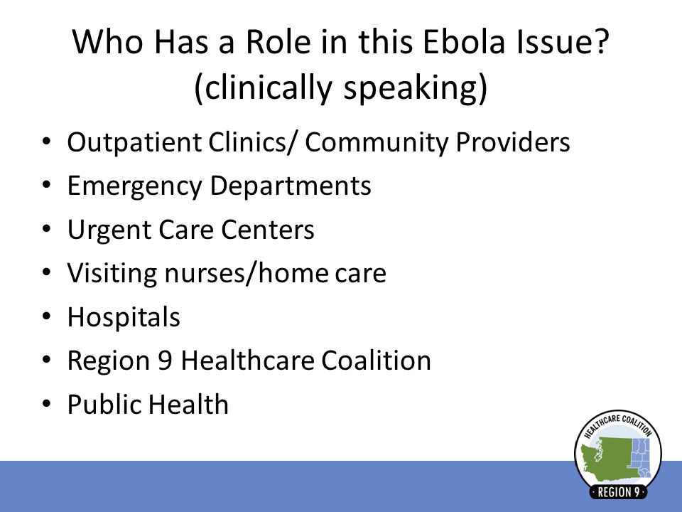 Who Has a Role in this Ebola Issue (clinically speaking)