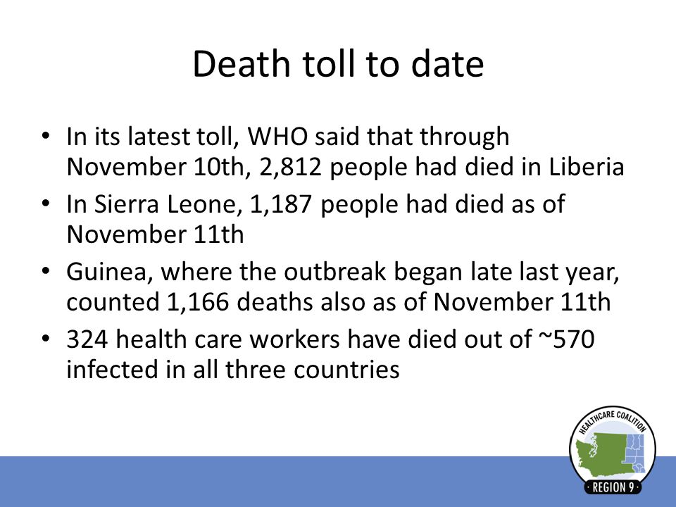 Death toll to date In its latest toll, WHO said that through November 10th, 2,812 people had died in Liberia.