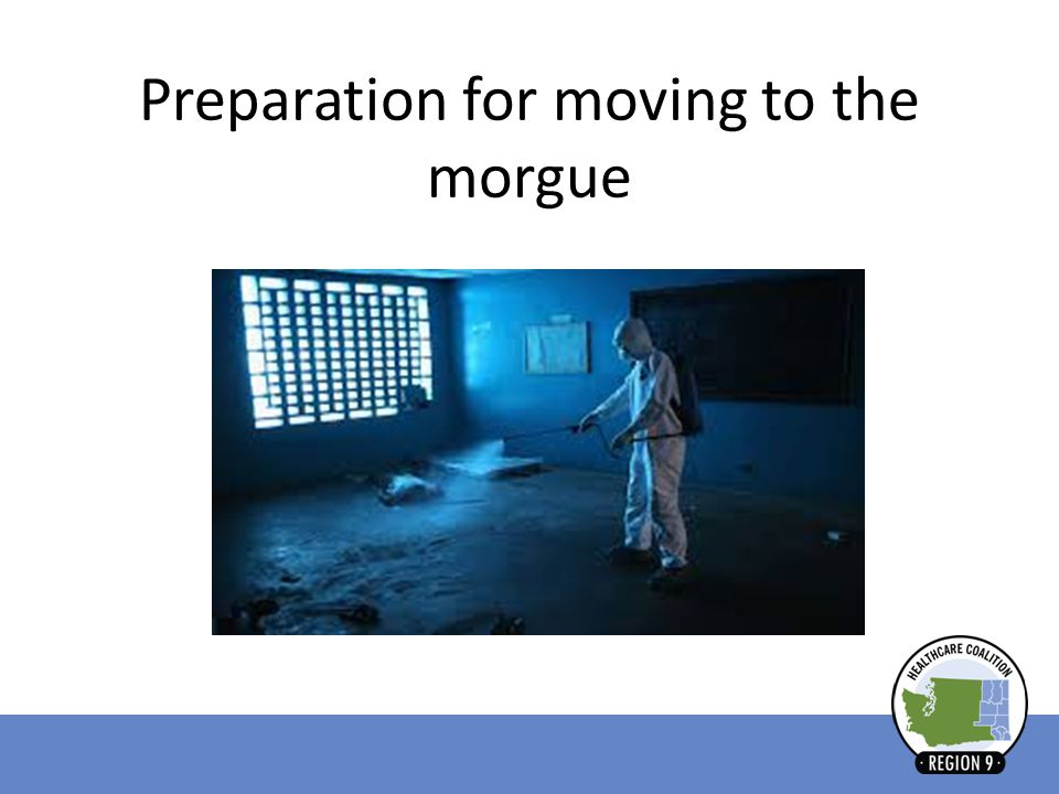 Preparation for moving to the morgue