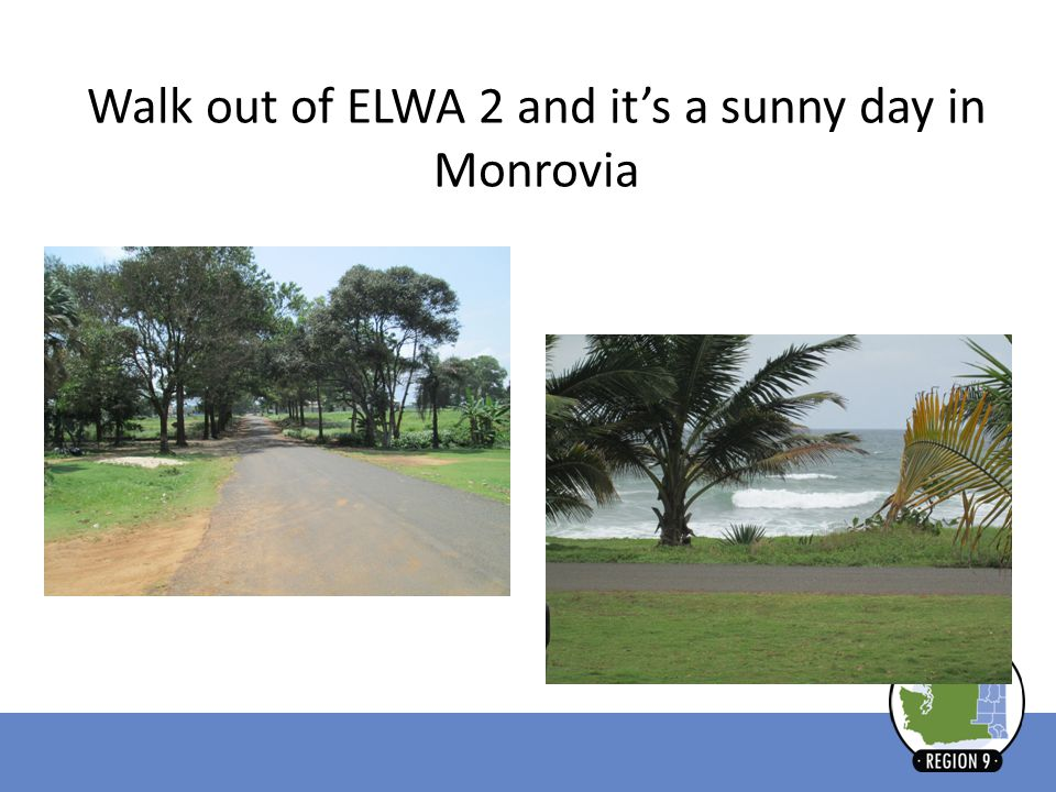Walk out of ELWA 2 and it's a sunny day in Monrovia
