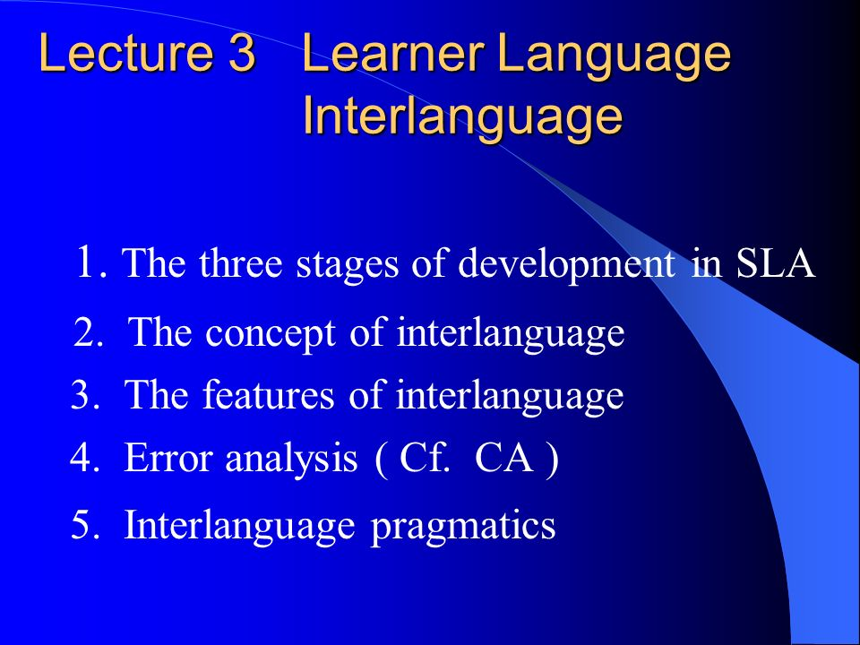 Lecture 3 Learner Language Interlanguage