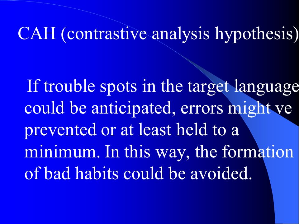 employing contrastive analysis hypothesis in teaching Contrastive analysis hypothesis is an area of teaching was extended other than linguistic analysis system-oriented contrastive linguistics of this.