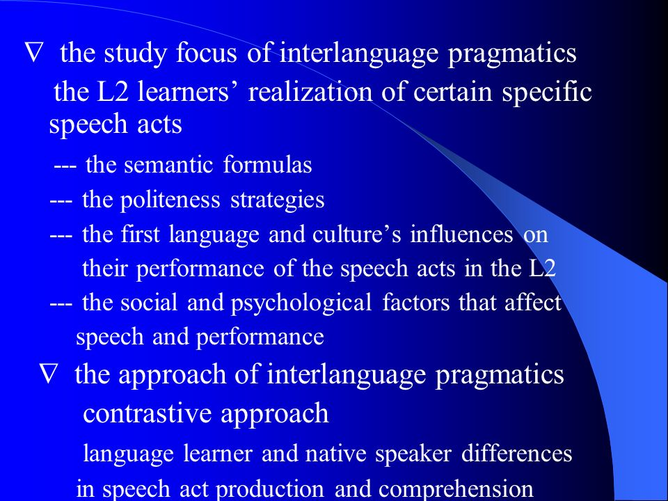  the study focus of interlanguage pragmatics