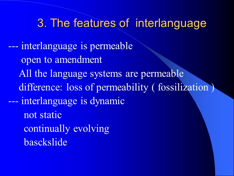 3. The features of interlanguage