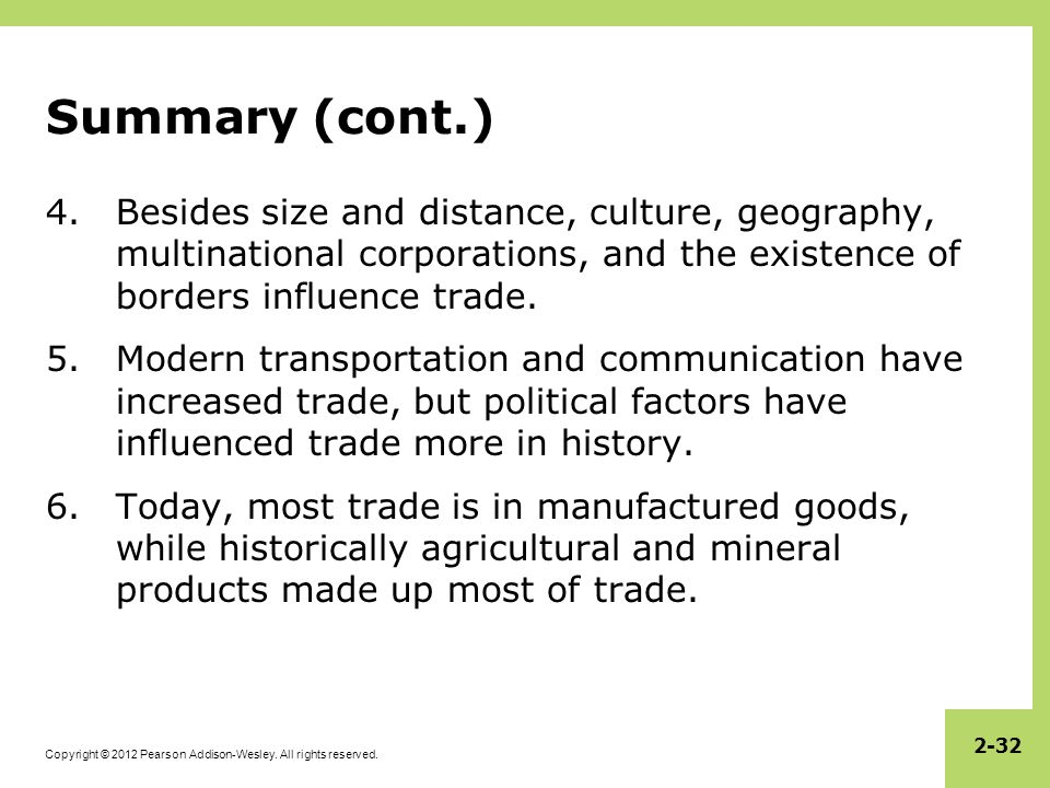 Summary (cont.) Besides size and distance, culture, geography, multinational corporations, and the existence of borders influence trade.