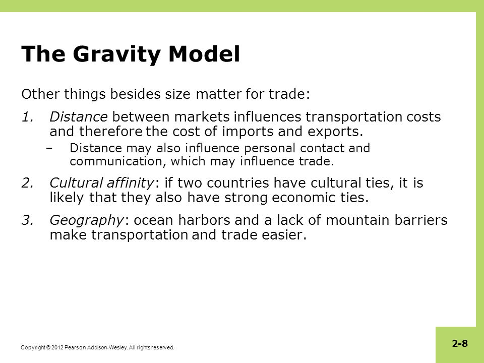 The Gravity Model Other things besides size matter for trade: