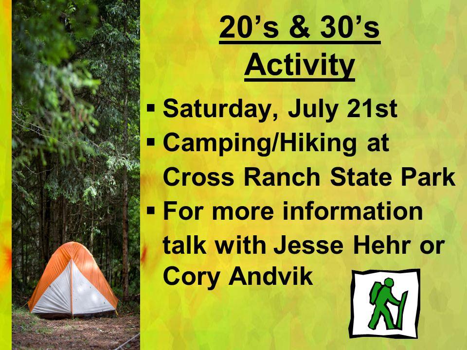 20's & 30's Activity Saturday, July 21st Camping/Hiking at