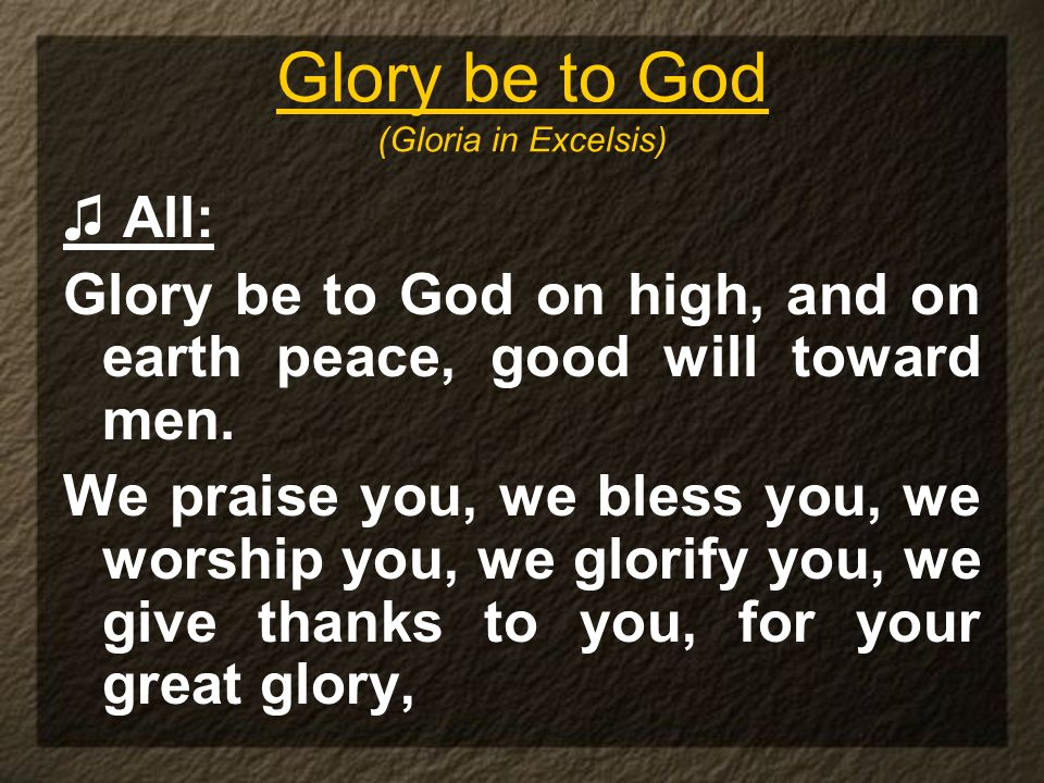 Glory be to God (Gloria in Excelsis)