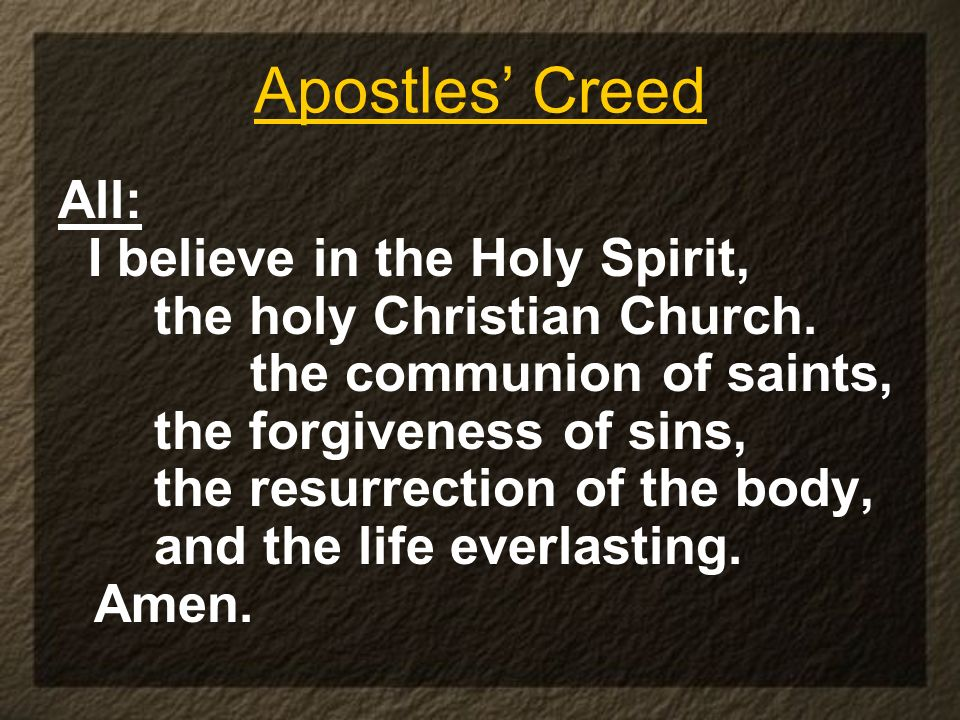Apostles' Creed All: I believe in the Holy Spirit,
