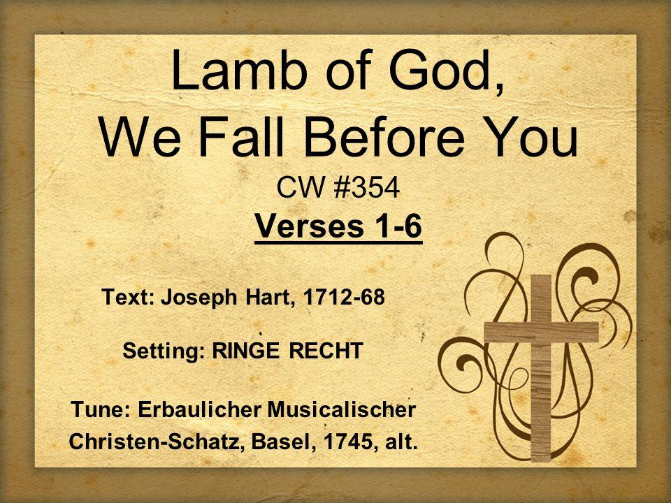 Lamb of God, We Fall Before You CW #354 Verses 1-6