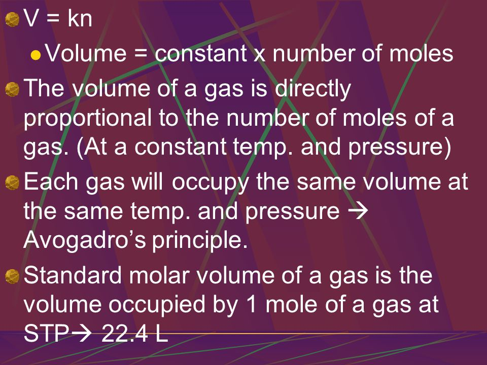 V = kn Volume = constant x number of moles.